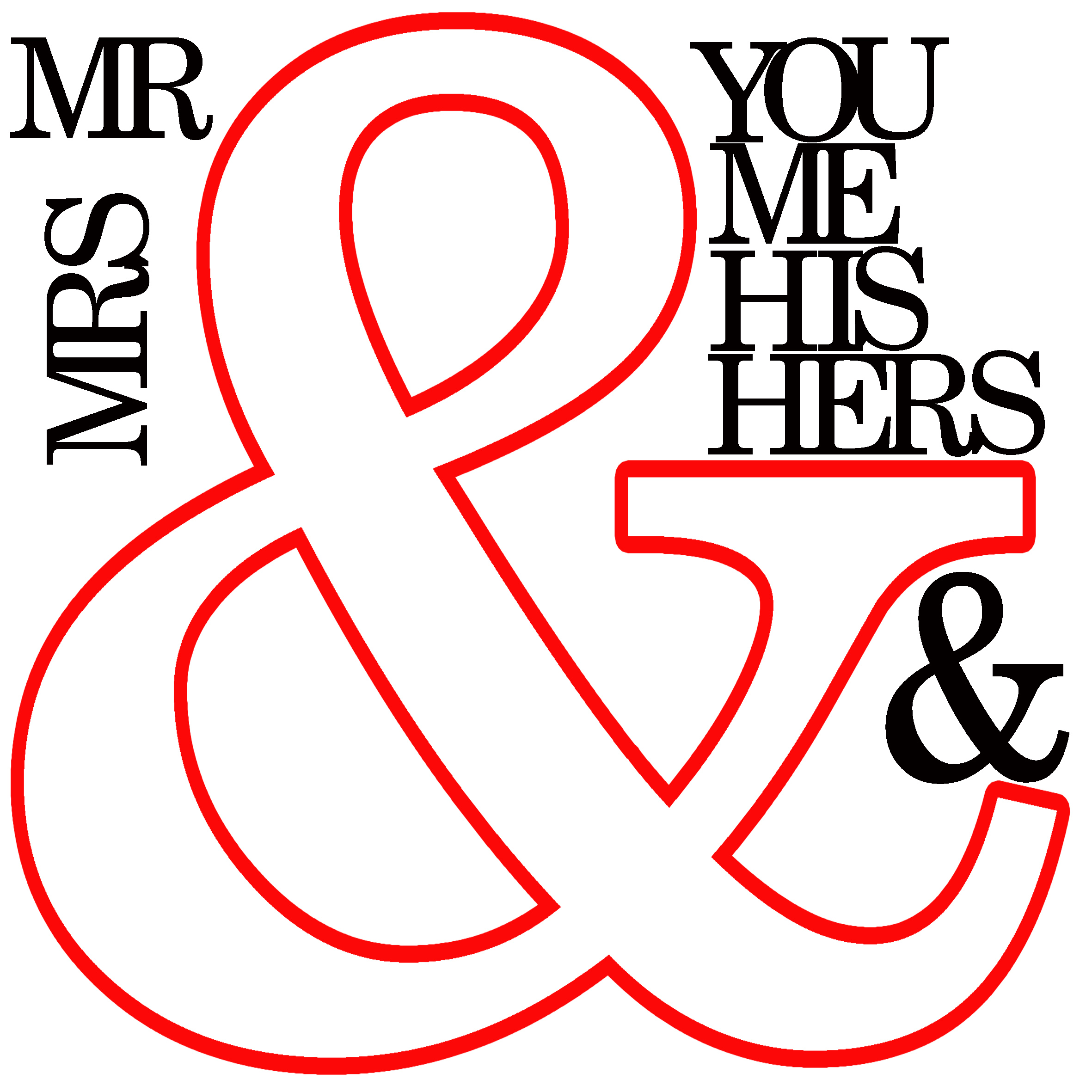And sign,You,me ,his ,hers